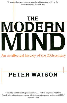 Modern Mind: An Intellectual History of the 20th Century - Watson, Peter