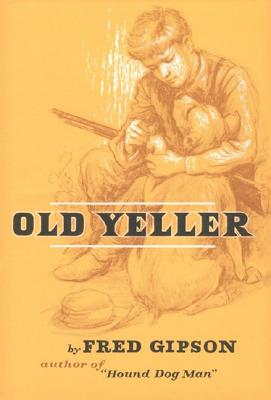 Old Yeller - Gipson, Fred, and Polson, Steven