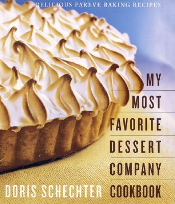 My Most Favorite Dessert Company Cookbook: Delicious Pareve Baking Recipes - Schechter, Doris