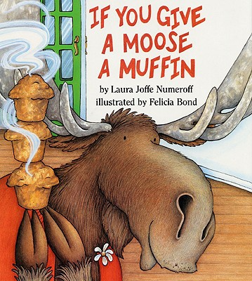 If You Give a Moose a Muffin - Numeroff, Laura Joffe