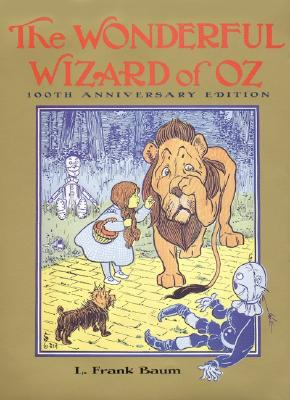 The Wonderful Wizard of Oz: 100th Anniversary Edition - Glassman, Peter (Afterword by)