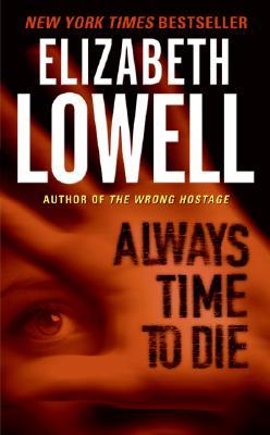 Always Time to Die - Lowell, Elizabeth