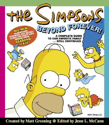 The Simpsons Beyond Forever!: A Complete Guide to Our Favorite Family...Still Continued - Groening, Matt