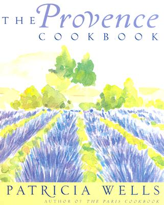 The Provence Cookbook - Wells, Patricia