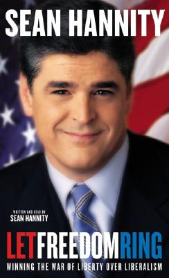 Let Freedom Ring: Let Freedom Ring - Hannity, Sean (Read by)