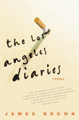 The Los Angeles Diaries - Brown, James