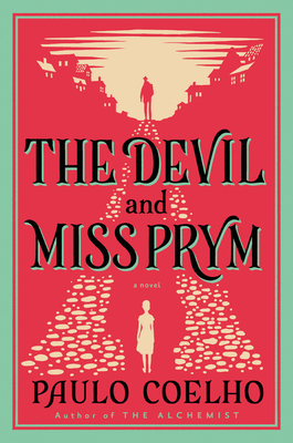 The Devil and Miss Prym: A Novel of Temptation - Coelho, Paulo, and Hopkinson, Amanda (Translated by), and Caistor, Nick (Translated by)