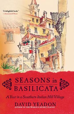 Seasons in Basilicata: A Year in a Southern Italian Hill Village -