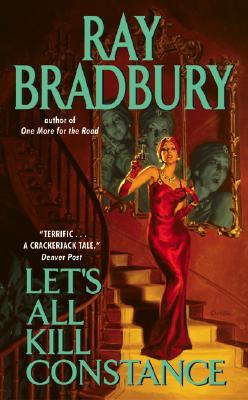 Let's All Kill Constance - Bradbury, Ray