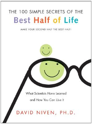 100 Simple Secrets of the Best Half of Life: What Scientists Have Learned and How You Can Use It - Niven, David