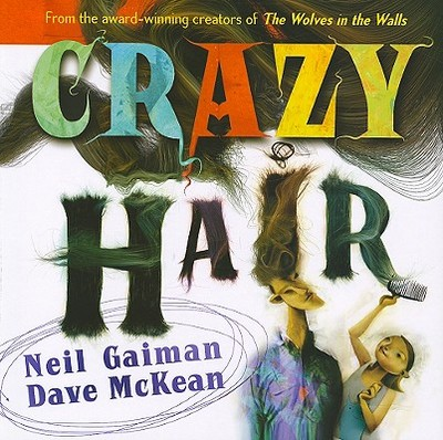 Crazy Hair: Tap Into the New Science of Success - Gaiman, Neil