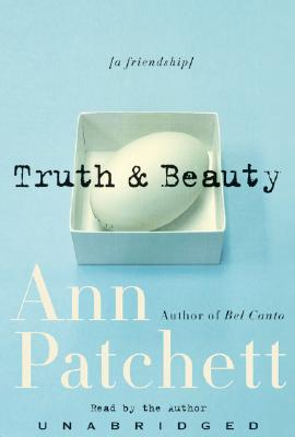 Truth & Beauty: Truth & Beauty - Patchett, Ann (Read by)