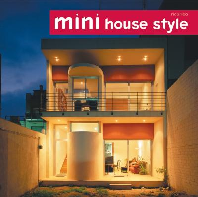 Mini House Style - Loft Publications, and Ricorico, and Komanoya, Rico