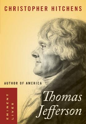 Thomas Jefferson: Author of America - Hitchens, Christopher