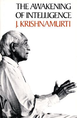 The Awakening of Intelligence - Krishnamurti, Jiddu, and Krishnamurt