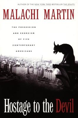 Hostage to the Devil - Reissue: The Possession and Exorcism of Five Contemporary Americans - Martin, Malachi (Preface by)