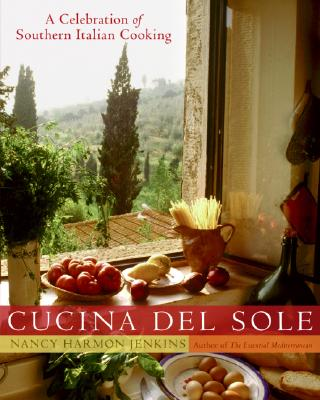 Cucina del Sole: A Celebration of Southern Italian Cooking - Jenkins, Nancy Harmon