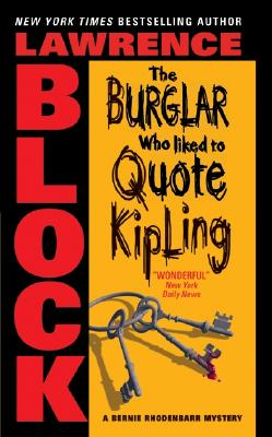 The Burglar Who Liked to Quote Kipling - Block, Lawrence