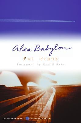 Alas, Babylon - Frank, Pat, and Brin, David (Foreword by)