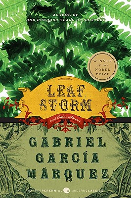 Leaf Storm: And Other Stories - Garcia Marquez, Gabriel, and Rabassa, Gregory (Translated by)