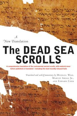 The Dead Sea Scrolls: A New Translation - Wise, Michael O, Professor, and Abegg, Martin G, Jr., and Cook, Edward M, Ph.D.
