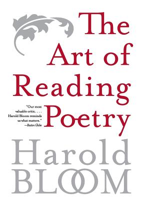 The Art of Reading Poetry - Bloom, Harold