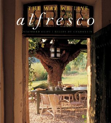 The Way We Live Alfresco - Cliff, Stafford, and De Chabaneix, Gilles
