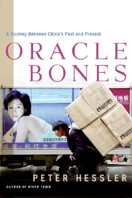 Oracle Bones: A Journey Between China's Past and Present - Hessler, Peter
