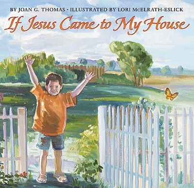 If Jesus Came to My House - Thomas, Joan Gale