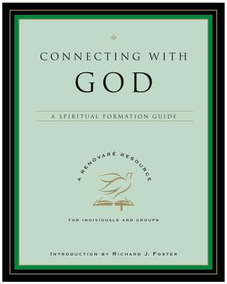 Connecting with God: A Spiritual Formation Guide - Graybeal, Lynda L, and Roller, Julia L, and Foster, Richard J (Introduction by)