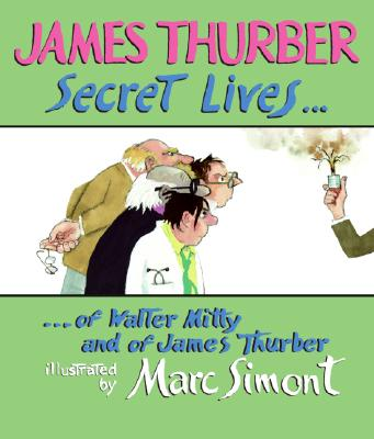 Secret Lives of Walter Mitty and of James Thurber - Thurber, James