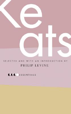 Essential Keats - Keats, John, and Levine, Philip, Judge (Selected by)