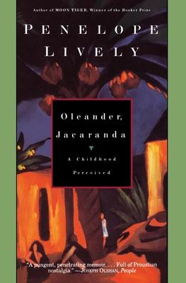 Oleander, Jacaranda: A Childhood Perceived - Lively, Penelope