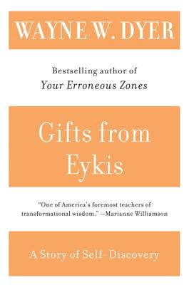 Gifts from Eykis - Dyer, Wayne W, Dr.