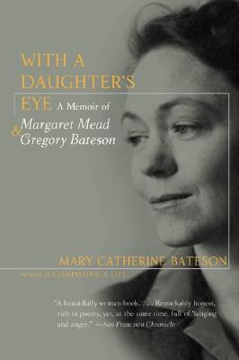 With a Daughter's Eye - Bateson, Mary Catherine