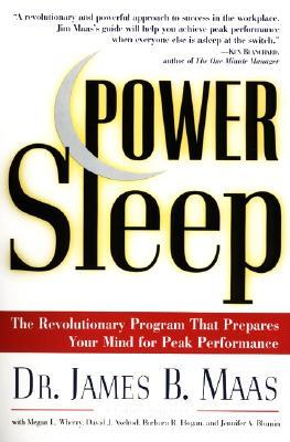 Power Sleep: The Revolutionary Program That Prepares Your Mind for Peak Performance - Maas, James B, Ph.D., and Axelrod, David J, and Hogan, Barbara R