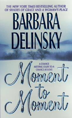Moment to Moment - Delinsky, Barbara, and None