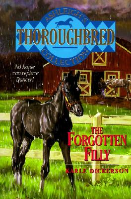 The Forgotten Filly - Dickerson, Karle