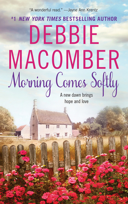 Morning Comes Softly - Macomber, Debbie