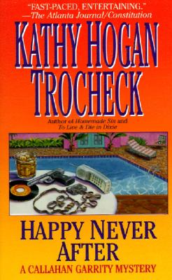 Happy Never After - Trocheck, Kathy Hogan, and Andrews, Mary Kay