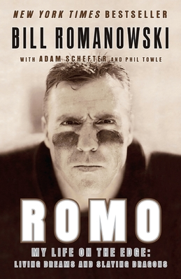 Romo: My Life on the Edge: Living Dreams and Slaying Dragons - Romanowski, Bill, and Schefter, Adam, and Towle, Phil