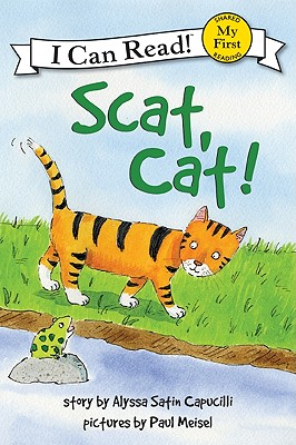 Scat, Cat! - Capucilli, Alyssa Satin, and Meisel, Paul (Illustrator)