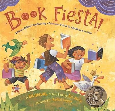 Book Fiesta!: Celebrate Children's Day/Book Day / Celebremos El Dia de Los Ninos/El Dia de Los Libros - Mora, Pat, and Lopez, Rafael (Illustrator)
