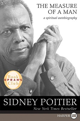 The Measure of a Man: A Spiritual Autobiography - Poitier, Sidney