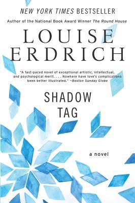 Shadow Tag - Erdrich, Louise