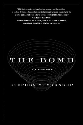 The Bomb: A New History - Younger, Stephen M
