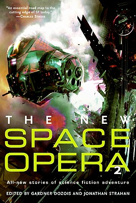 The New Space Opera 2 - Dozois, Gardner (Editor), and Strahan, Jonathan (Editor)