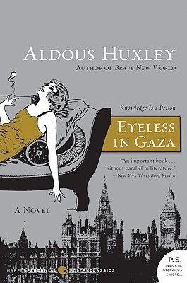 Eyeless in Gaza - Huxley, Aldous, and Dunaway, David King, PH.D. (Introduction by)
