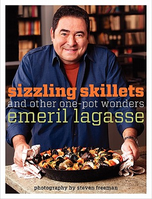 Sizzling Skillets and Other One-Pot Wonders - Lagasse, Emeril