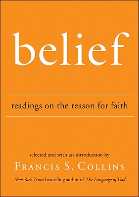 Belief: Readings on the Reason for Faith - Collins, Francis S, Dr., M.D., PH.D.
